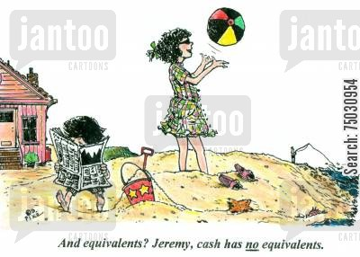broadsheet cartoon humor: 'And equivalents? Jeremy, cash has no equivalents.'