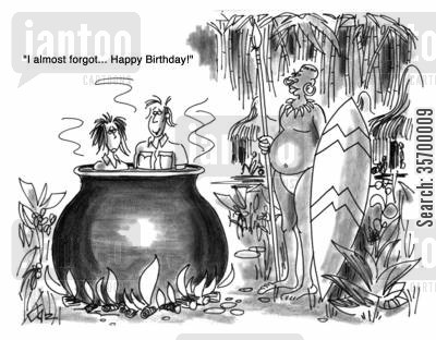 expeditions cartoon humor: 'I almost forgot...Happy Birthday!'