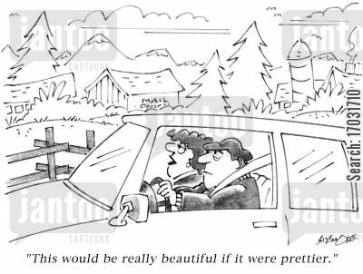 natural landscape cartoon humor: 'This would be really beautiful if it were prettier.'
