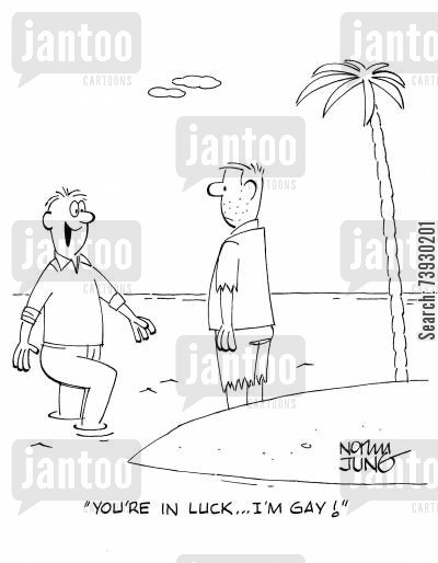 deserted island cartoon humor: 'You're in luck...I'm gay!'