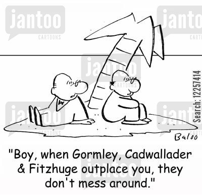 exiled cartoon humor: 'Boy, when Gormley, Cadwallader & Fitzhuge outplace you, they don't mess around.'