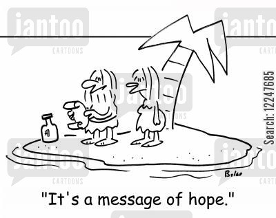 bottle cartoon humor: 'It's a message of hope.'