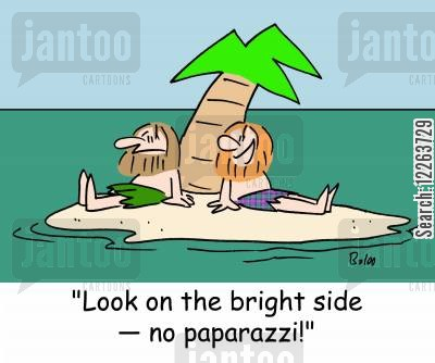 pap cartoon humor: 'Look on the bright side -- no paparazzi!'