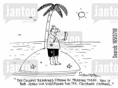 castaway channel cartoon humor: 'The coconut remained strong in trading today. This is Bob Jones via videophone for the castaway channel.'