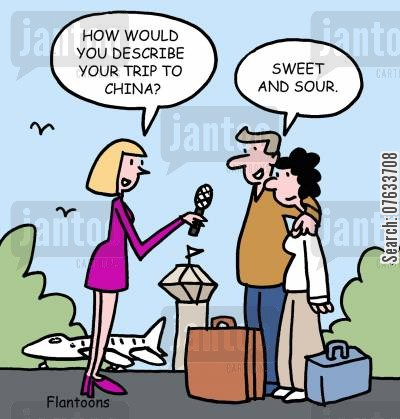 sweet and sour cartoon humor: How would you describe your trip to China?