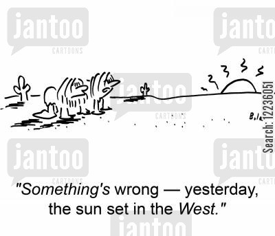 sun sets cartoon humor: 'Something's wrong -- yesterday, the sun set in the WEST.'