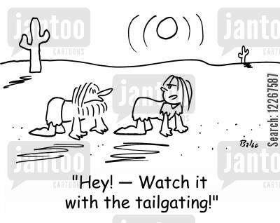 tailgating cartoon humor: 'Hey -- Watch it with the tailgating'