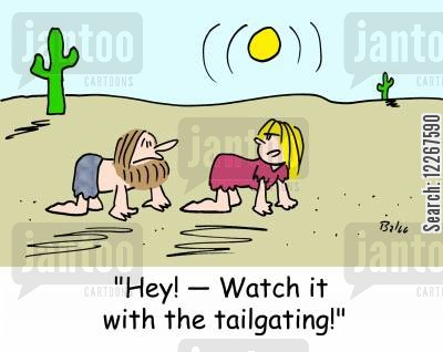 tailgating cartoon humor: 'Hey! -- Watch it with the tailgating!'