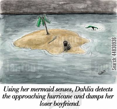 deserted island cartoon humor: Using her mermaid senses, Dahlia detects the approaching hurricane and dumps her loser boyfriend.