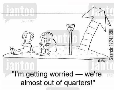 parking metre cartoon humor: 'I'm getting worried -- we're almost out of quarters!'
