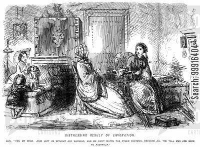 emigration cartoon humor: Lady saying her footman cannot be replaced, because all the tall men have gone to Australia.