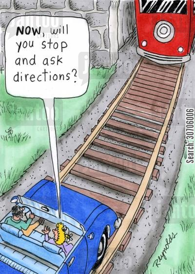 train track cartoon humor: 'Now, will you stop and ask directions?'