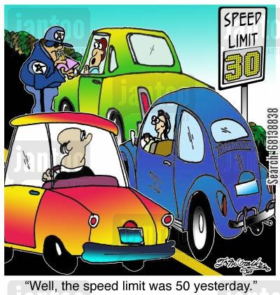 transports cartoon humor: 'Well, the speed limit was 75 yesterday.'