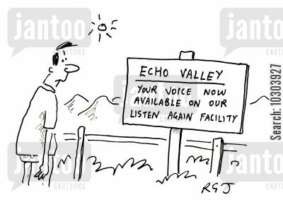 sight seeing cartoon humor: Echo Valley: your voice now available on our listen again facility.
