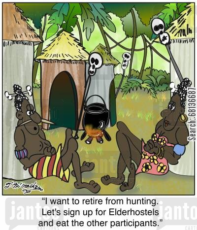 elderhostler cartoon humor: 'I want to retire from hunting. Let's sign up for Elderhostels and eat the other participants.'
