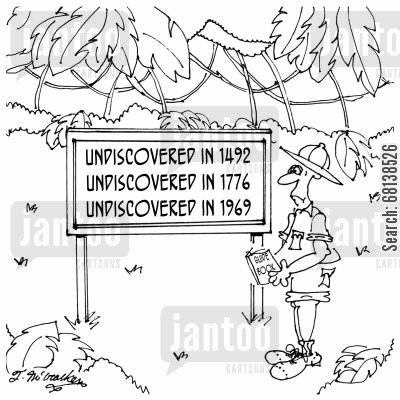 explored cartoon humor: Undiscovered in 1492, Undiscovered in 1776, Undiscovered in 1969