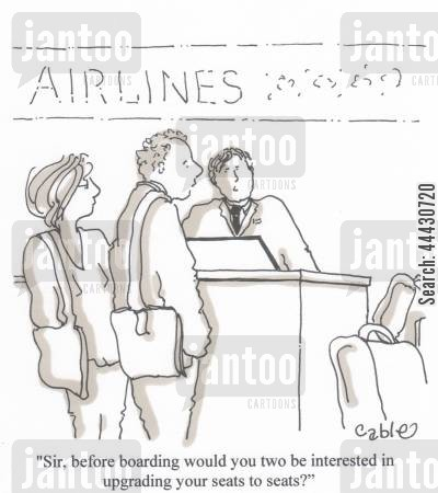 extra cartoon humor: 'Sir, before boarding would you two be interested in upgrading your seats to seats?'