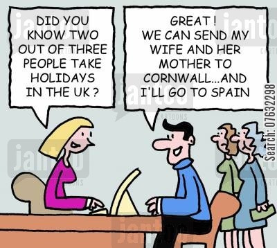 passport cartoon humor: Did you know two out of three people take holidays in the UK? Great! We can send my wife and her mother to Cornwall...and I'll go to Spain.