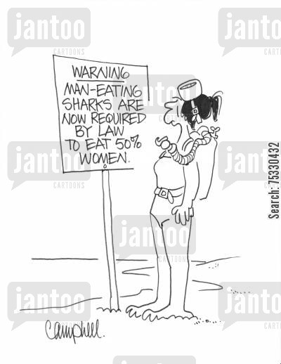 man eater cartoon humor: Warning. Man-eating sharks are now required by law to eat 50 women.