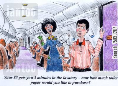 toilet paper cartoon humor: 'Your $5 gets your 3 minutes in the lavatory--now how much toilet paper would you like to purchase?'