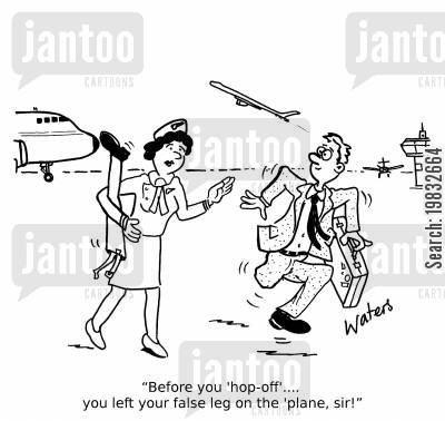 lost luggage cartoon humor: 'Before you 'hop-off'... you left your false leg on the 'plane, sir!'