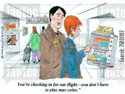 check in cartoon humor: 'You're checking in for our flight--you don't have to play max coins.'