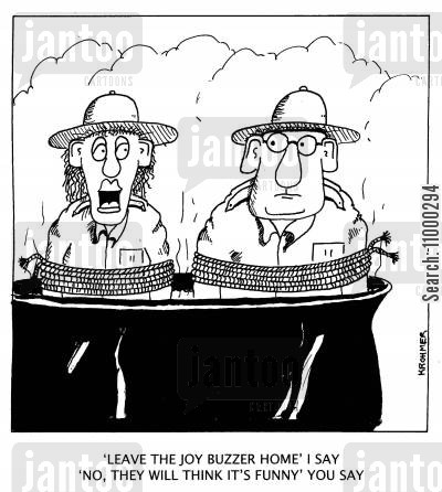 expeditions cartoon humor: ''Leave the joy buzzer home' I say 'No, they will think it's funny' you say.'