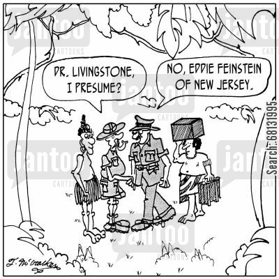 historic meeting cartoon humor: 'Dr. Livingstone, I Presume?' 'No, Eddie Feinstein of New Jersey.'