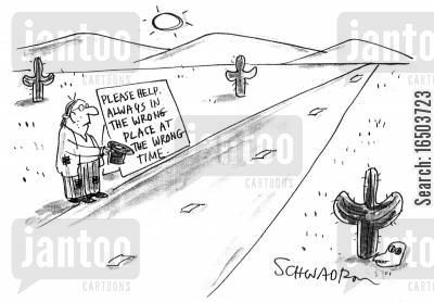 hitch a ride cartoon humor: Please help. Always in the wrong place at the wrong time.