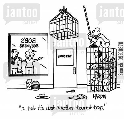 exploits cartoon humor: 'I bet it's just another tourist trap.'