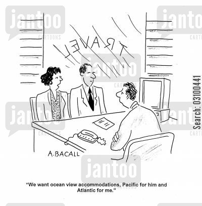 pacific cartoon humor: 'We want ocean view accommodations, Pacific for him and Atlantic for me.'