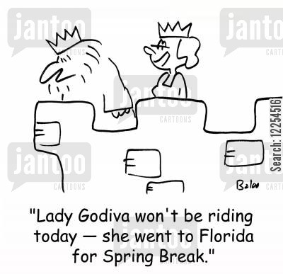 coventry cartoon humor: 'Lady Godiva won't be riding today -- she went to Florida for Spring Break.'