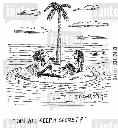 isolate cartoon humor: 'Can you keep a secret?'