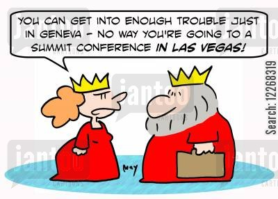 summit cartoon humor: 'You can get into enough trouble just in Geneva -- no way you're going to a summit conference in LAS VEGAS!'
