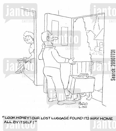 travelled cartoon humor: 'Look honey! Our lost luggage found its way home all by itself!'