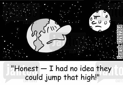 space crafts cartoon humor: 'Honest -- I had no idea they could jump that high!'