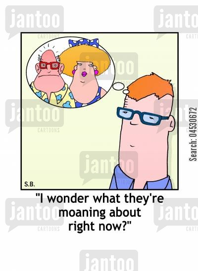 moan cartoon humor: 'I wonder what they're moaning about right now?'
