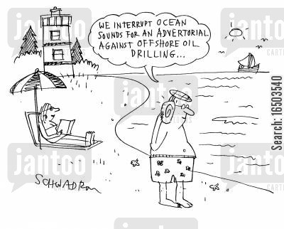 oil rig cartoon humor: 'We interupt ocean sounds for an advertorial against offshore oil drilling...'