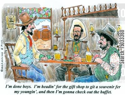 souvenir cartoon humor: 'I'm done boys. I'm headin' for the gift shop to git a souvenir fer my youngin', and then I'm gonna check out the buffet.'