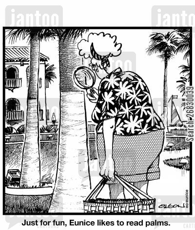 palm reader cartoon humor: Just for fun, Eunice likes to read palms.