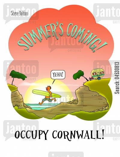 summertime cartoon humor: Summer's coming! Occupy Cornwall!