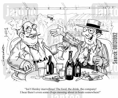 thames cartoon humor: 'Isn't Henley marvellous! The food, the drink, the company!I hear there's even some chaps messing about in boats somewhere!'