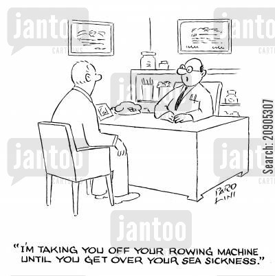rowing machines cartoon humor: 'I'm taking you off your rowing machine until you get over sea sickness.'