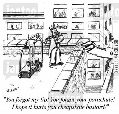 hotels cartoon humor: 'You forgot my tip! You forgot your parachute! I hope it hurts you cheapskate bastard!'