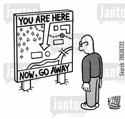 tourist attraction cartoon humor: You are here - Now, go away.