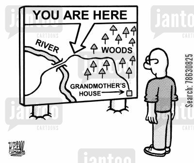 tourist map cartoon humor: You Are Here: river, woods, grandmother's house.