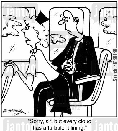 stewardesses cartoon humor: 'Sorry, sir, but every cloud has a turbulent lining.'