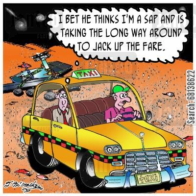 commuted cartoon humor: 'I bet he thinks I'm a sap and is taking the long way around to jack up the fare.'