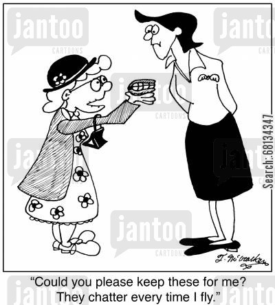 stewardesses cartoon humor: 'Could you please keep these for me? They chatter every time I fly.'
