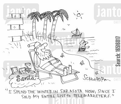 telemarket cartoon humor: 'I spend the winter in Sarasota now, since I sold my entire list to telemarketers.'
